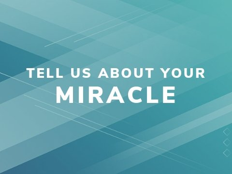 802-Tell us about your Miracle